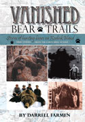 Vanished Bear Trails, Stories of Hunting Bears on Kodiak Island from the early 1950s to 2005